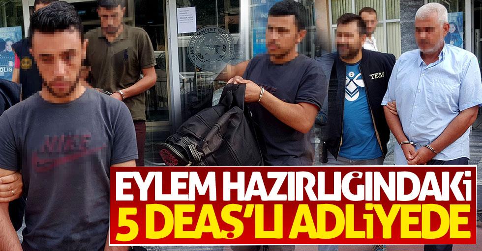 Samsun'da, eylem hazırlığındaki 5 DEAŞ'lı adliyeye sevk edildi