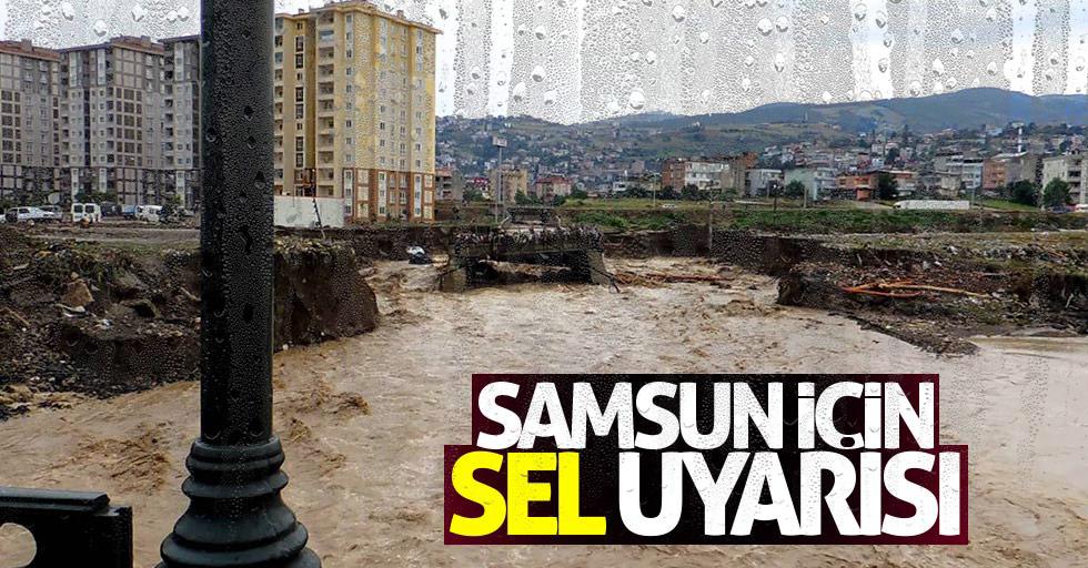Samsun'un o ilçelerine sel uyarısı