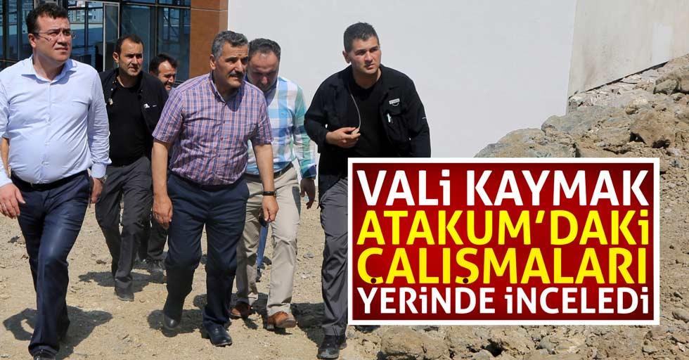 Vali Kaymak, Atakum'daki çalışmaları yerinde inceledi