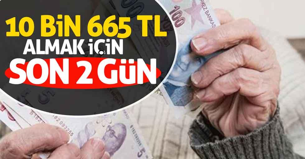 10 bin 665 lira almak için son 2 gün!