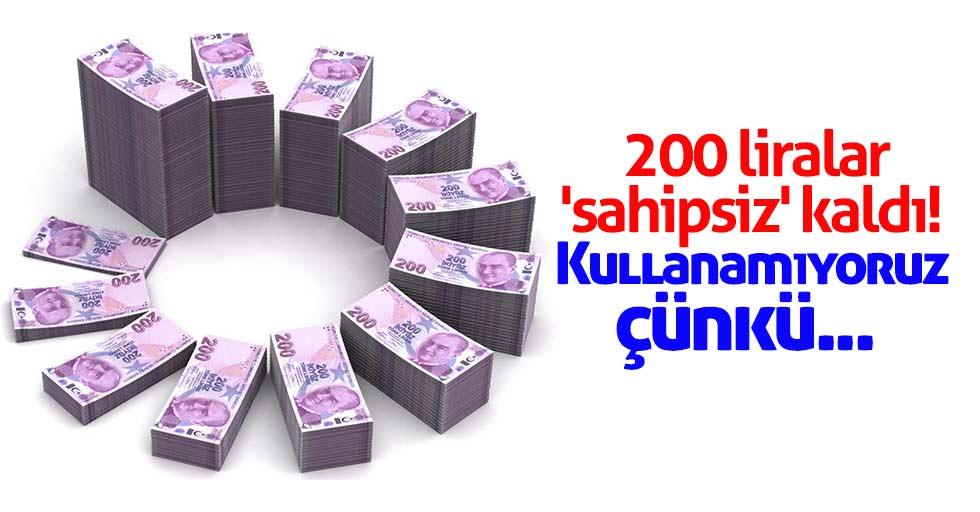 200 liraları kullanamıyoruz!