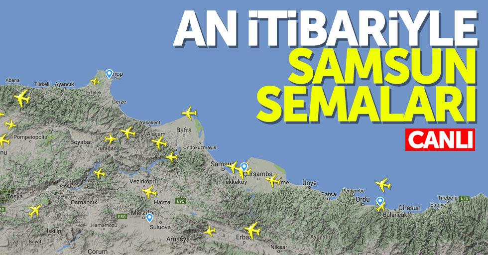 An itibariyle Samsun üzerinden geçen yolcu uçakları CANLI