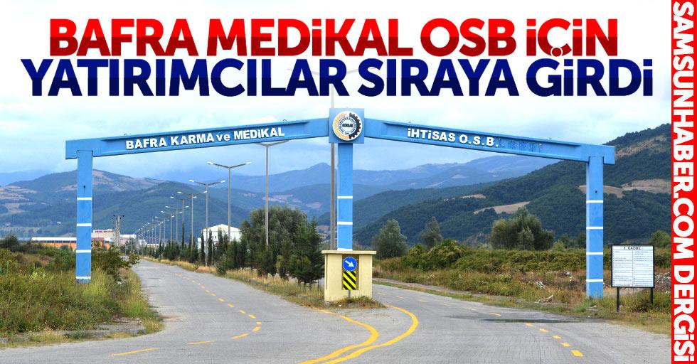 Bafra Medikal OSB için yatırımcılar sıraya girdi