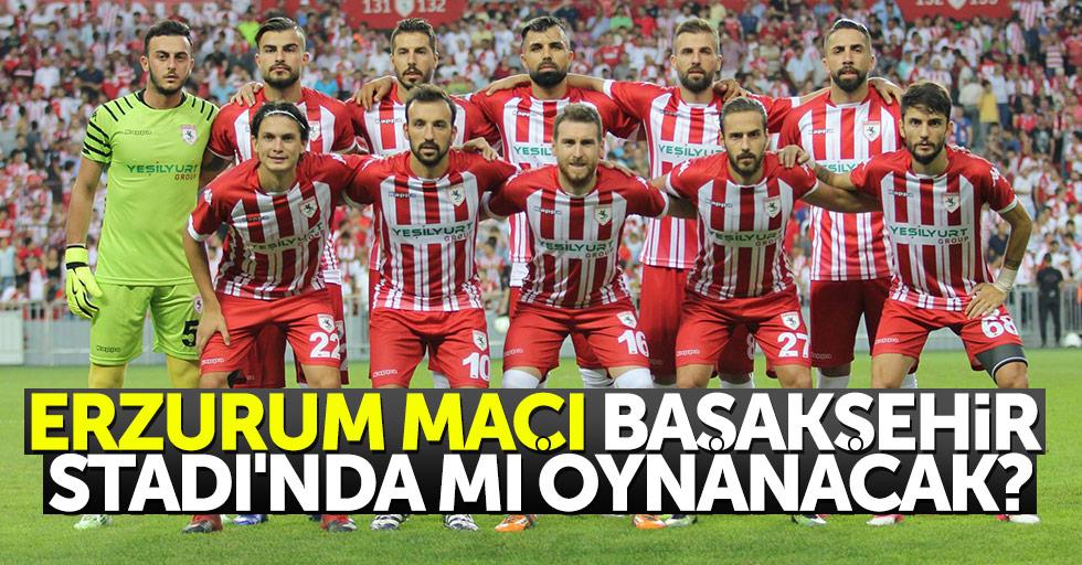 Erzurum maçı BaşakşehirStadı'nda mı oynanacak?