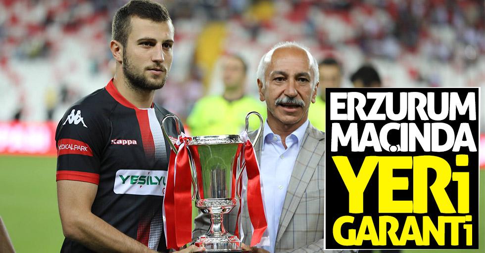 Erzurum maçında yeri garanti