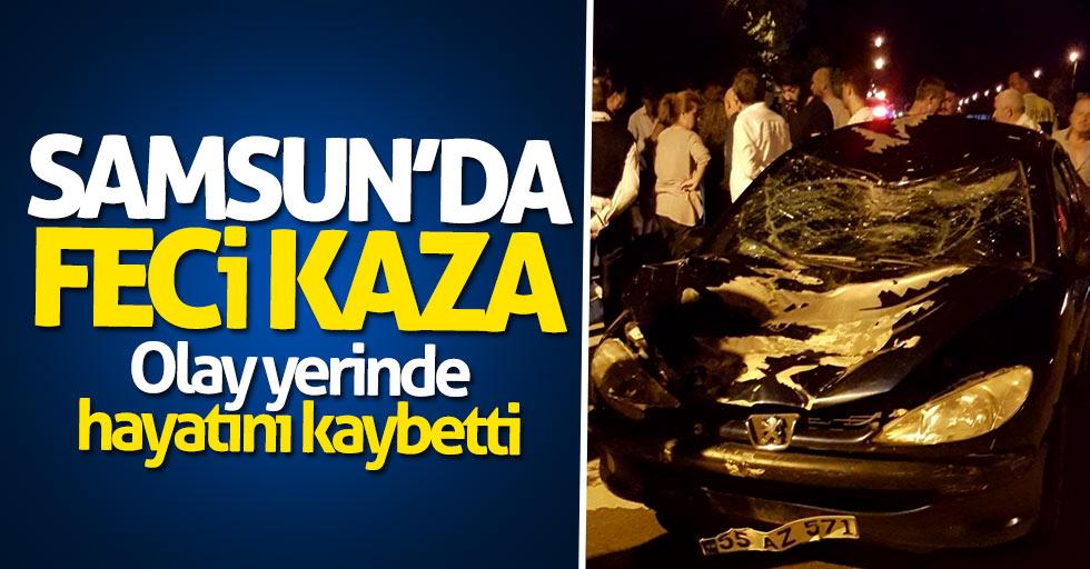 Samsun'da feci kaza: Olay yerinde hayatını kaybetti