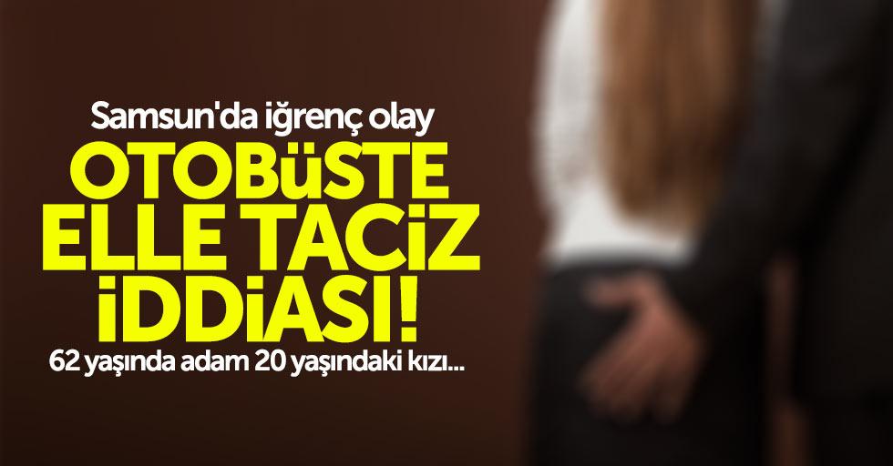 Samsun'da iğrenç olay: Otobüste elle taciz etti