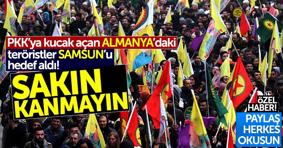 Teröristler Samsun'u hedef aldı: Sakın kanmayın