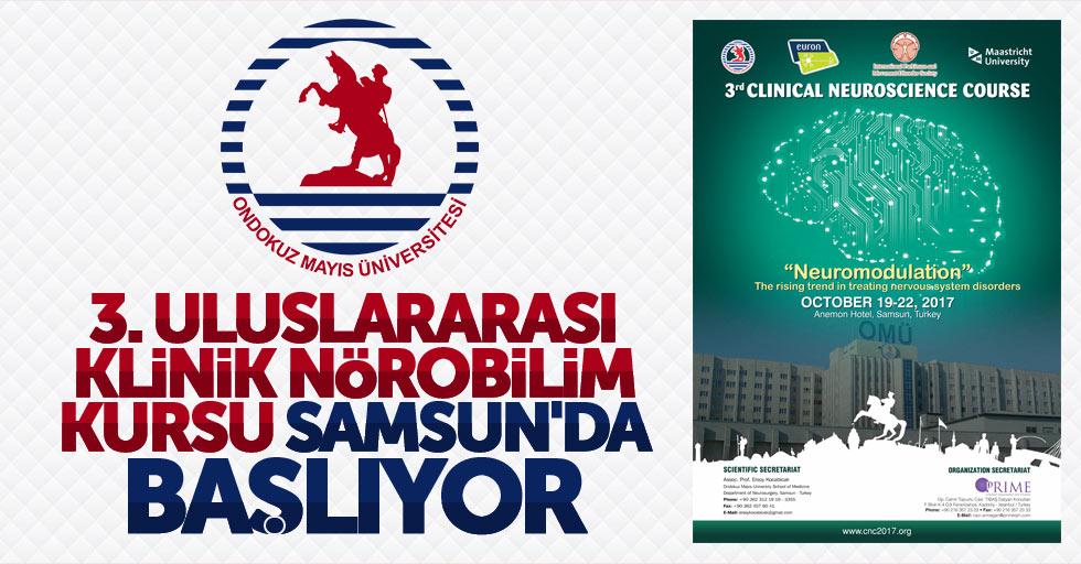 3.Uluslararası Klinik Nörobilim Kursu Samsun'da başlıyor