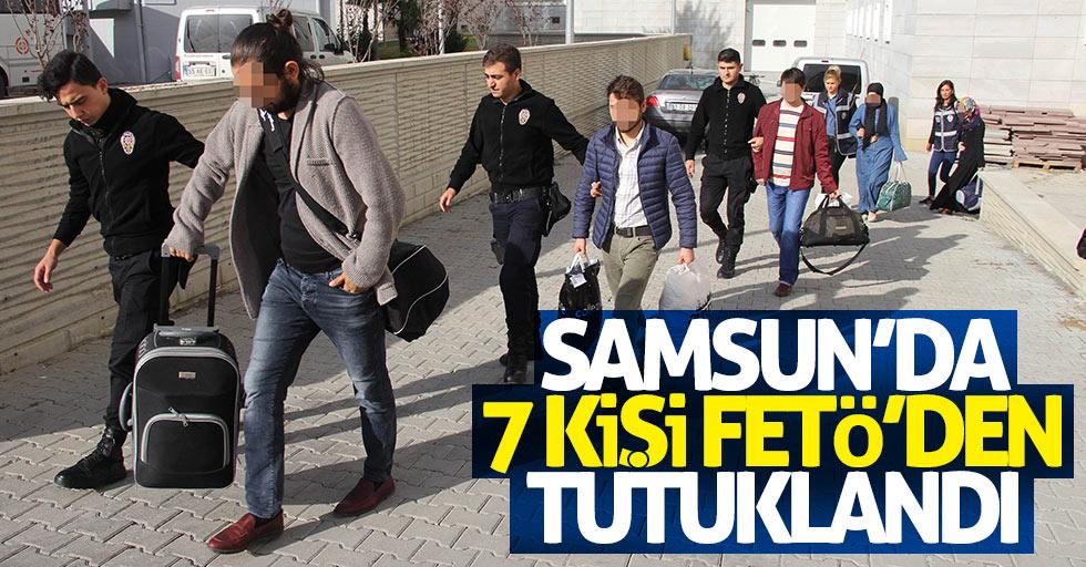 Samsun'da 7 kişi FETÖ'den tutuklandı