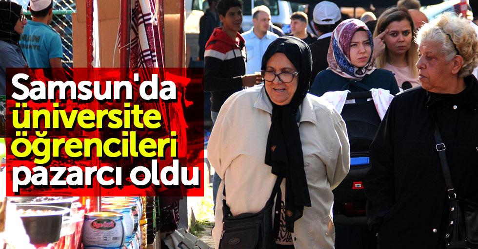 Samsun'da üniversiteli öğrenciler pazarcı oldu