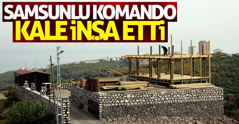 Samsunlu komando kale inşa etti