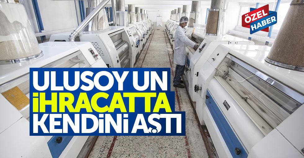 Ulusoy Un ihracatta kendini aştı