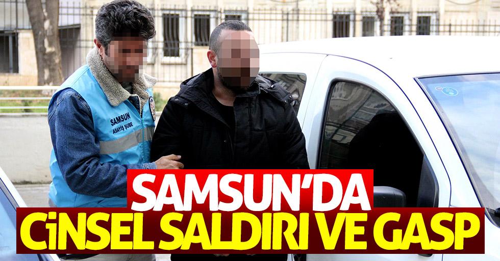 Samsun'da cinsel saldırı ve gasp