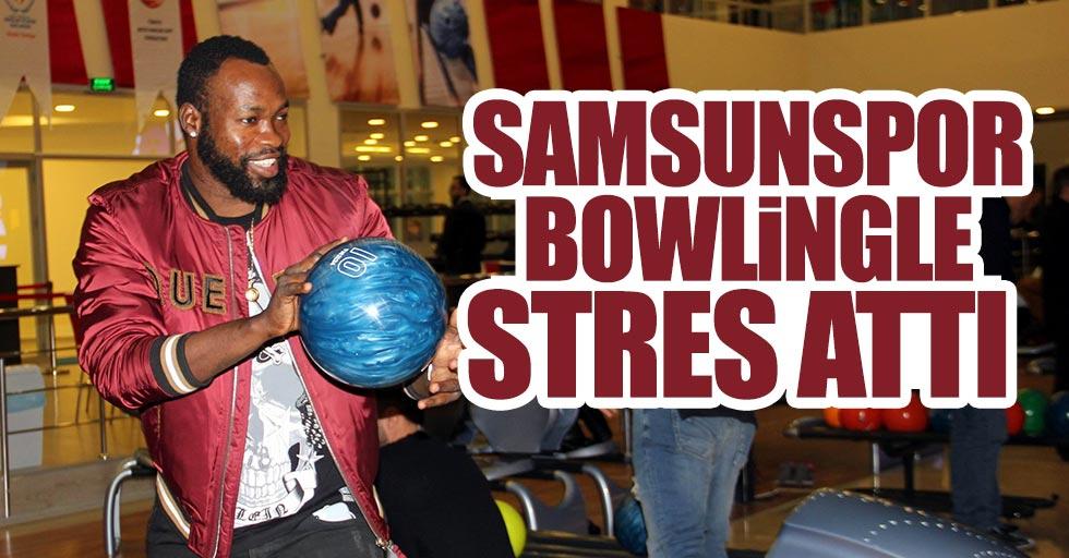 Samsunspor bowligle stres attı