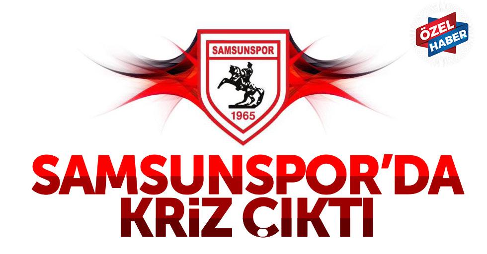 Samsunspor'da kriz çıktı