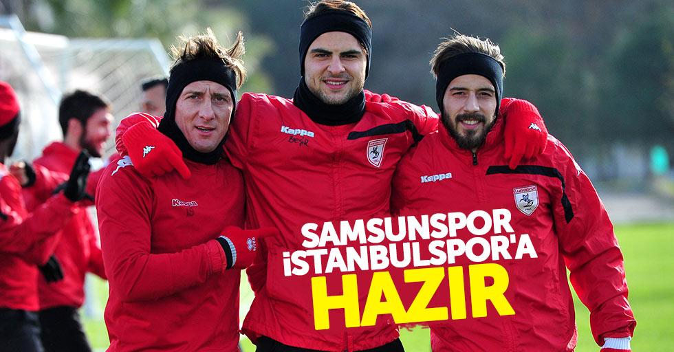 Samsunspor İstanbulspor'a hazır