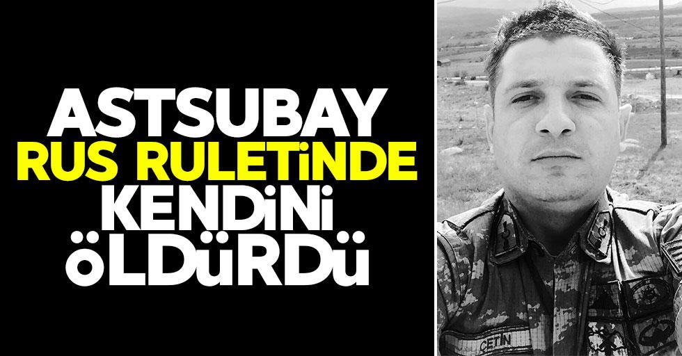 Astsubay Rus ruletinde hayatını kaybetti