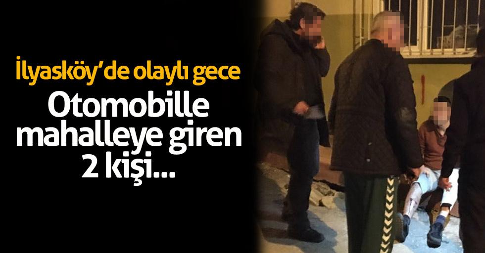 İlyasköy'de olaylı gece