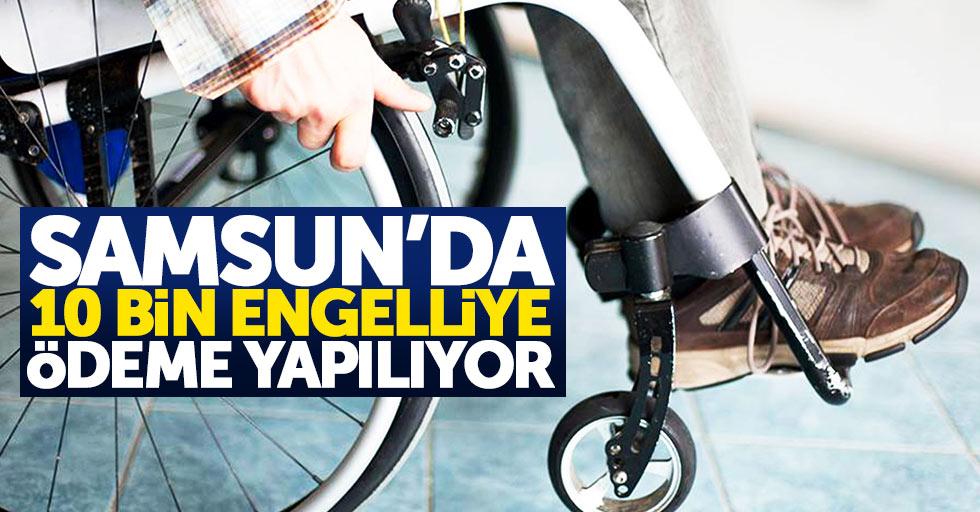 Samsun'da 10 bin engelliye ödeme yapılıyor