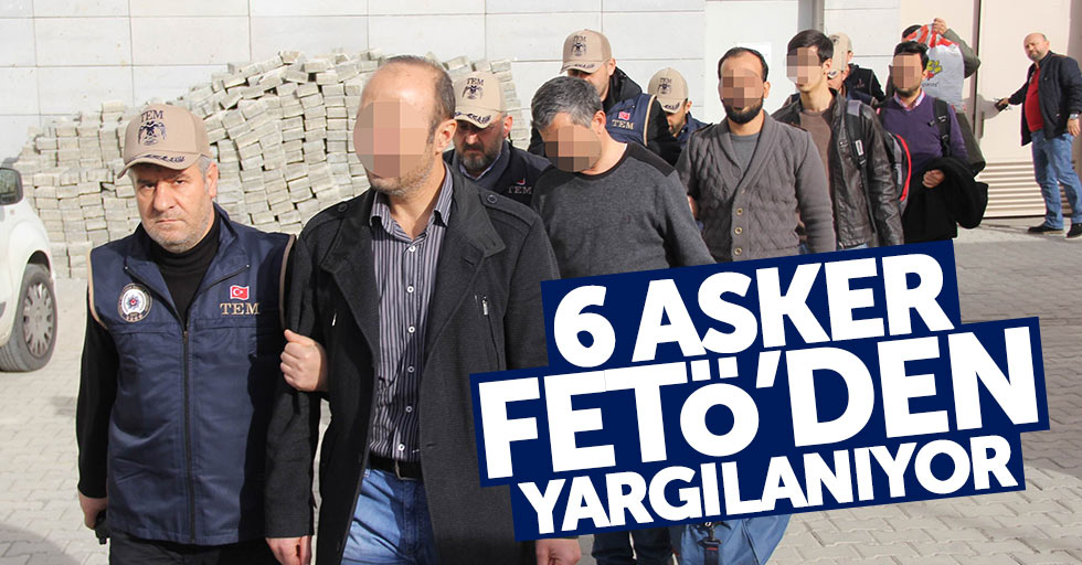 Samsun'da 6 asker FETÖ'den yargılanıyor