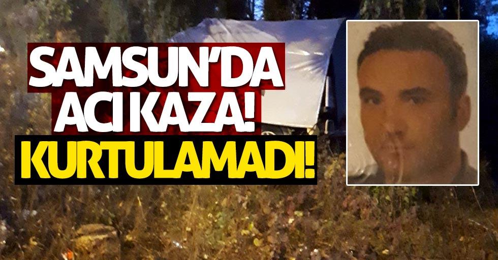 Samsun'da kaza! 1 ölü, 1 yaralı