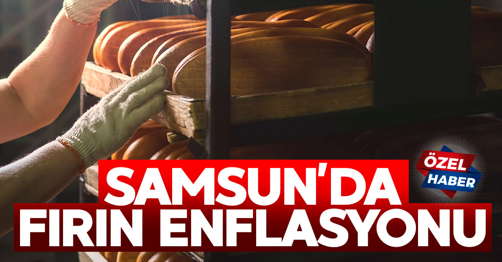Samsun'da fırın enflasyonu