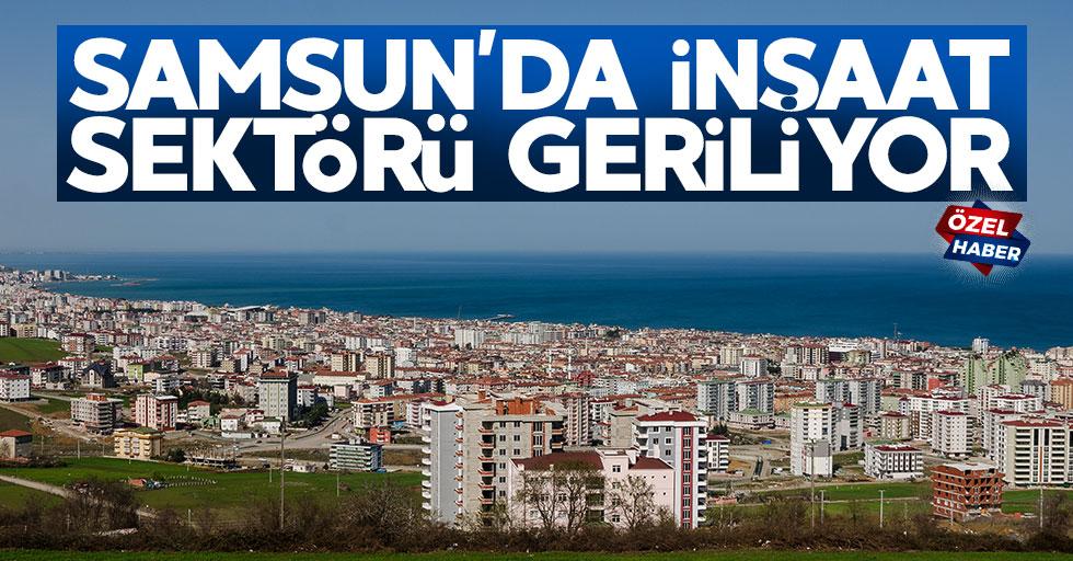 Samsun'da inşaat sektörü geriliyor