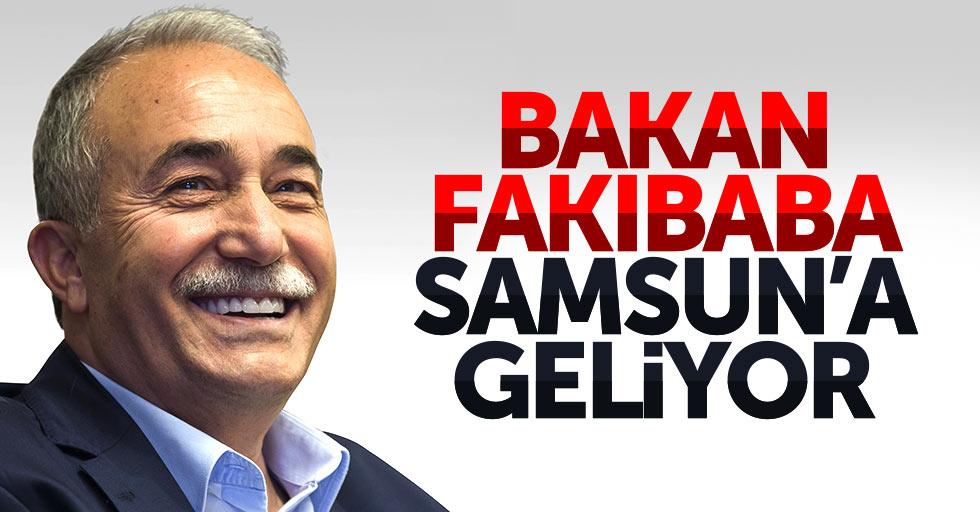 Bakan Fakıbaba Samsun'a geliyor