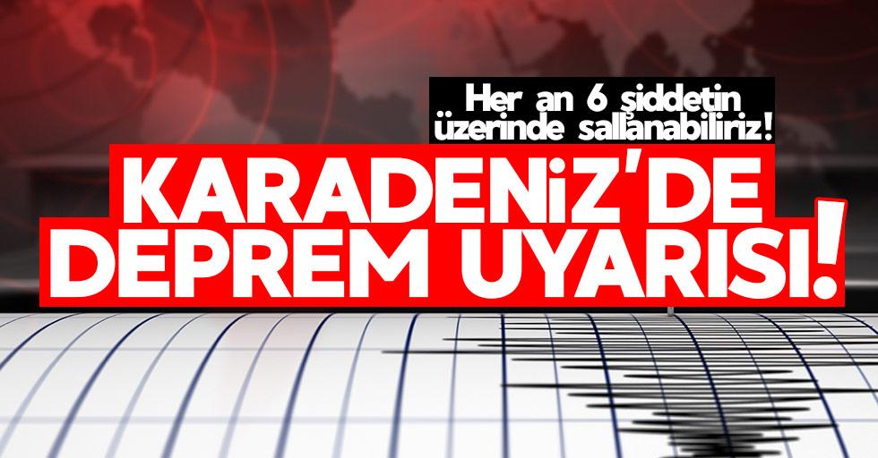 Karadeniz'de deprem uyarısı!