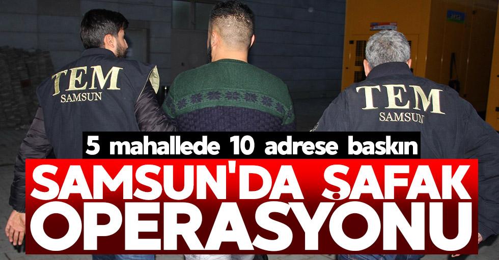 Samsun'da şafak operasyonu: 10 gözaltı