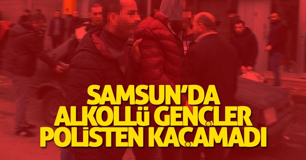 Samsun'da alkollü gençler polisten kaçamadı