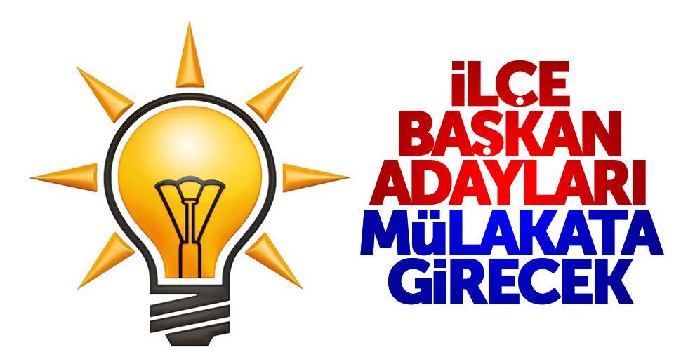 AK Parti ilçe başkan adayları mülakata girecek