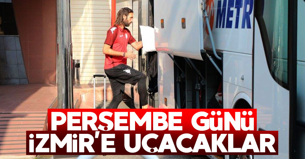 Perşembe günü İzmir'e uçacaklar