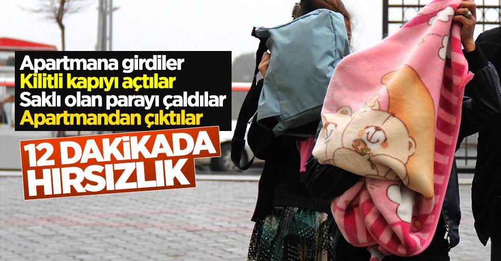 Samsun'da 2 kadın 12 dakikada evi soydu