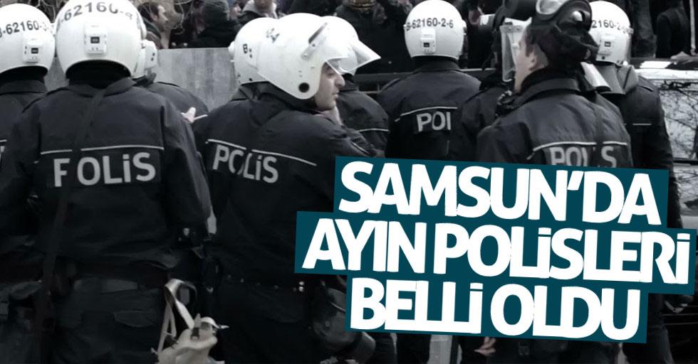 Samsun'da ayın polisleri belli oldu