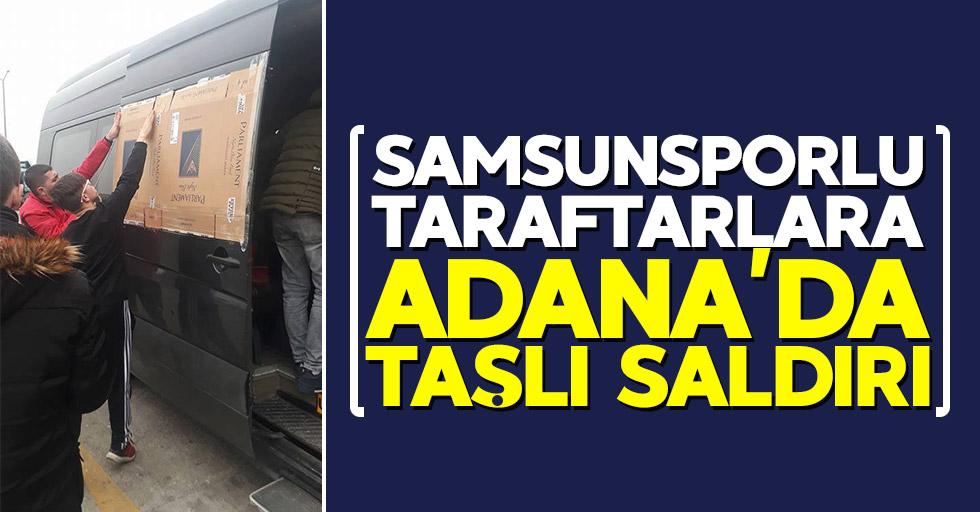 Samsunsporlu taraftarlara Adana'da taşlı saldırı