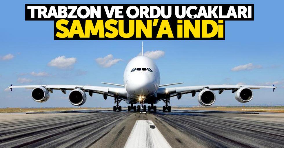 Trabzon ve Ordu uçakları Samsun'a indi