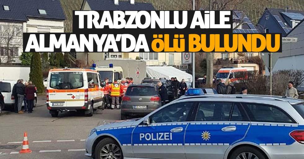 Trabzonlu aile Almanya'da ölü bulundu