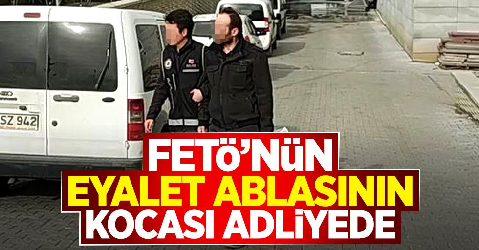 FETÖ'nün eyalet ablasının kocası tutuklandı