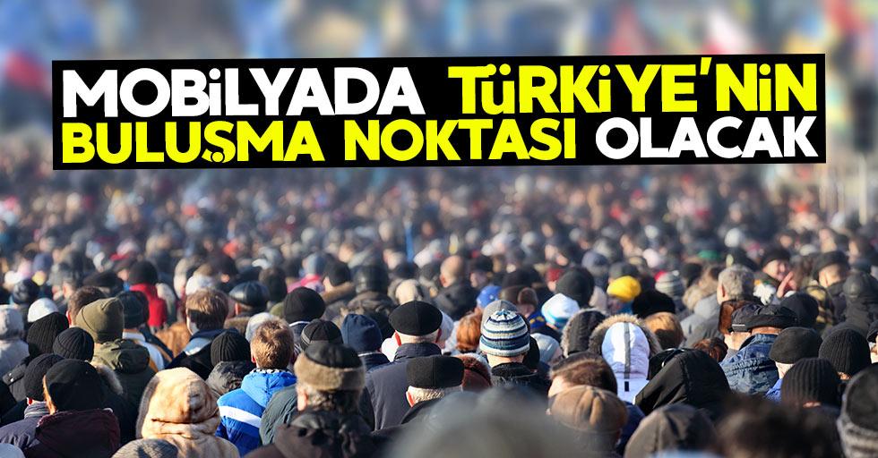 """""""Mobilyada Türkiye'nin buluşma noktası olacak"""""""