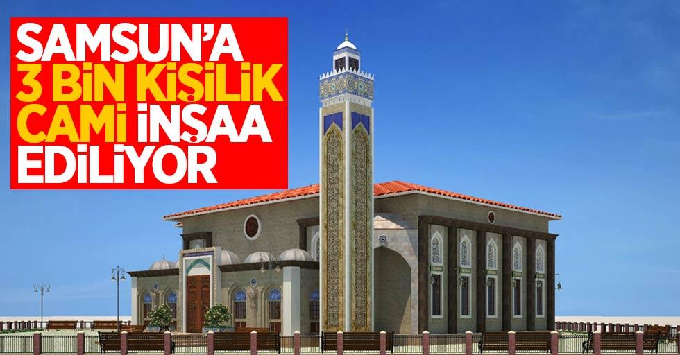 Samsun'a 3 bin kişilik cami yapılıyor