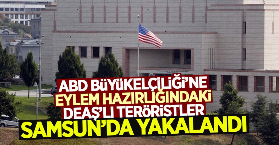 Samsun'da flaş operasyon: ABD Büyükelçiliğine eylem yapacaklardı