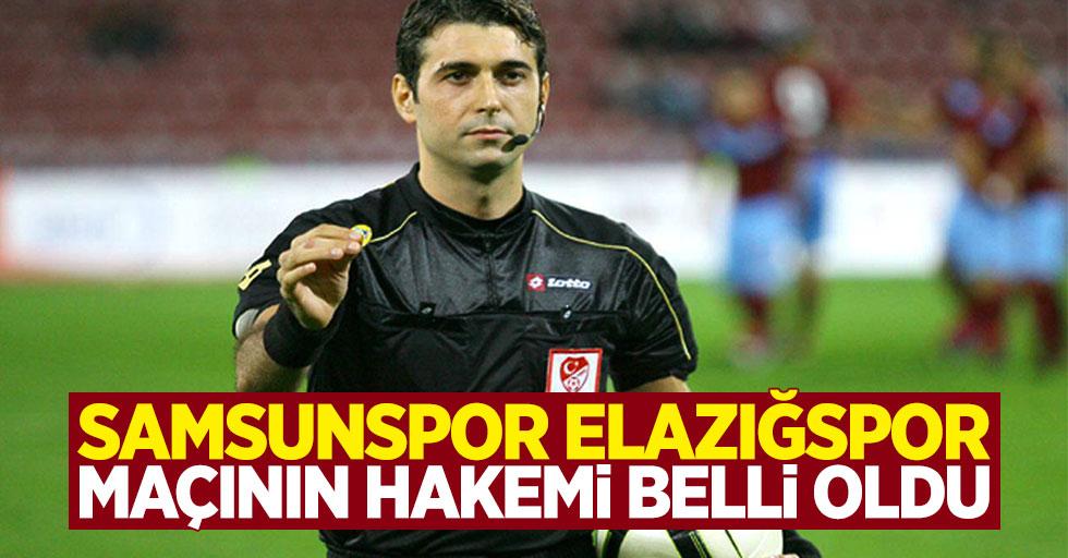Samsunspor – Elazığspor maçının hakemi açıklandı