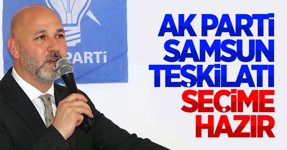 AK Parti Samsun İl Başkanı Karaduman'dan seçim açıklaması