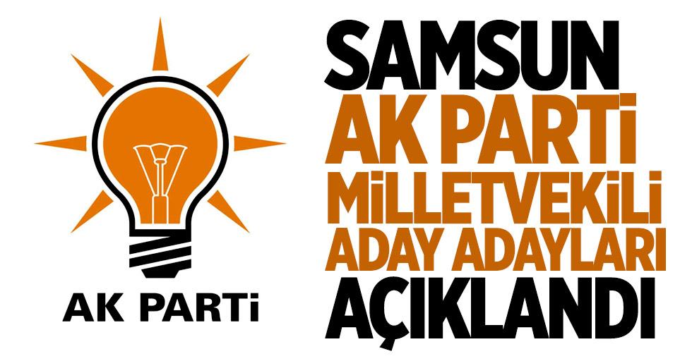 AK Parti Samsun Milletvekili Aday Adayları açıklandı!