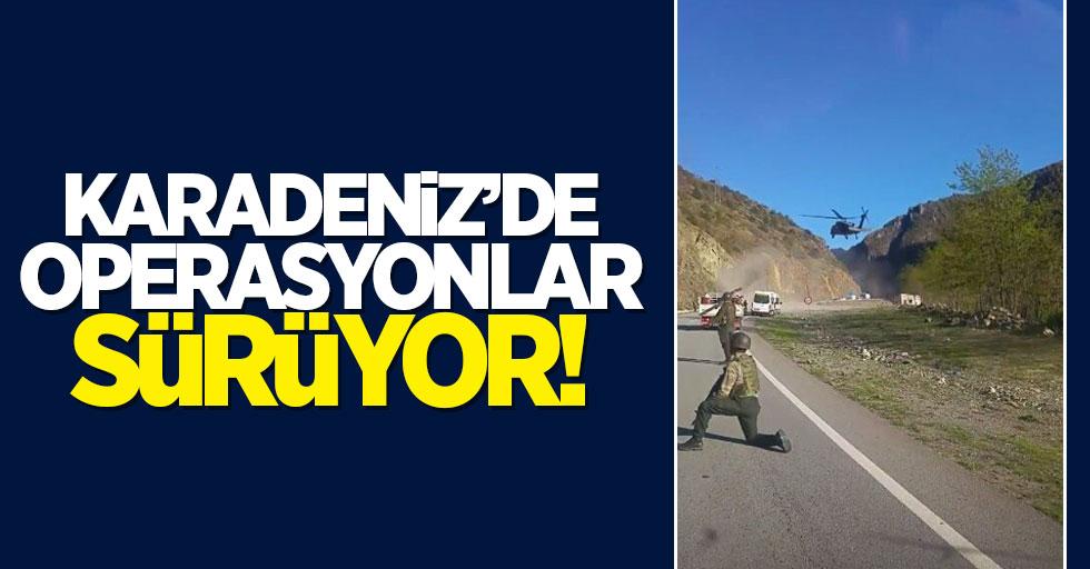 Karadeniz'de PKK'ya yönelik operasyonlar sürüyor