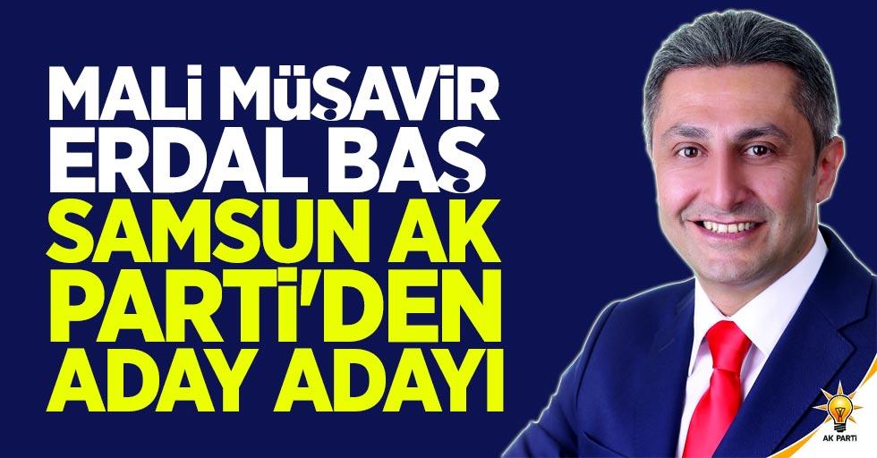 Mali Müşavir Erdal Baş Samsun AK Parti'den aday adayı