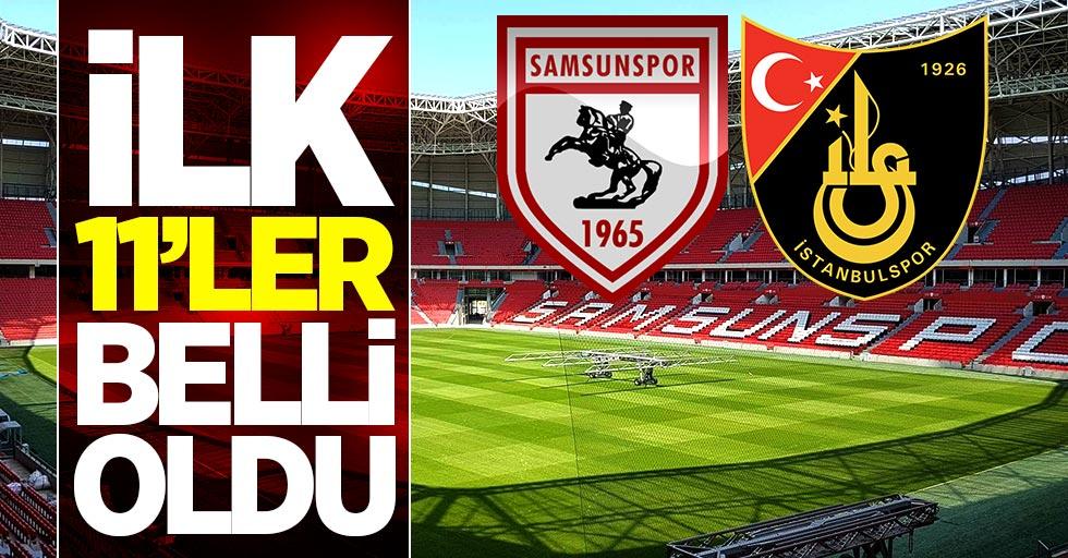 Samsunspor İstanbulspor maçının 11'leri belli oldu
