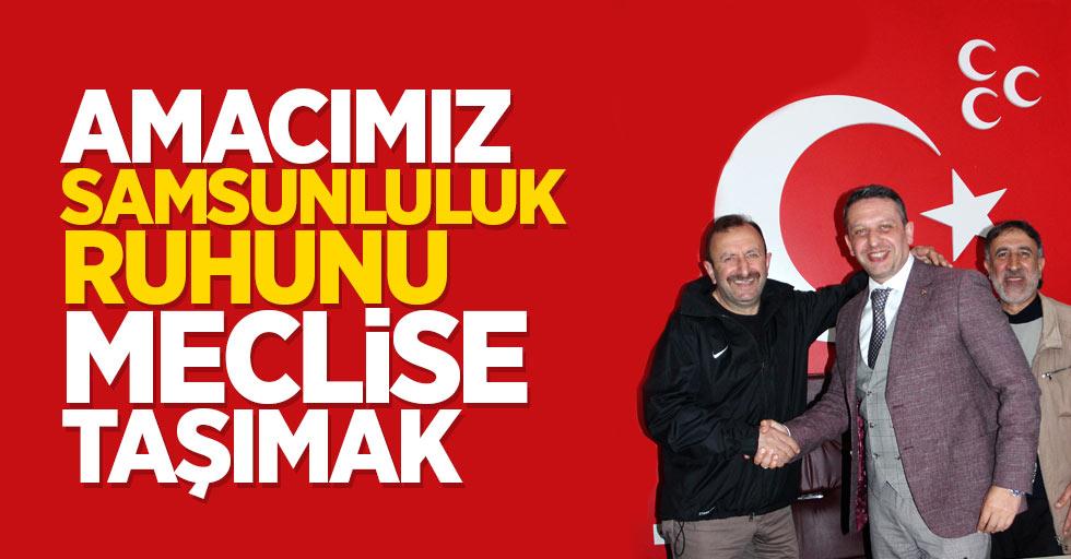 Murat Camadan: Amacımız Samsunluluk ruhunu meclise taşımak